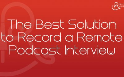 Double-Ender: The Best Solution to Record a Remote Podcast Interview
