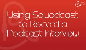 Record a Remote Podcast Interview