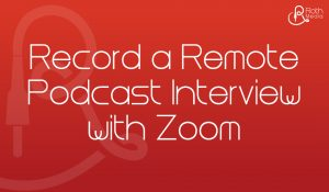 remote podcast interview
