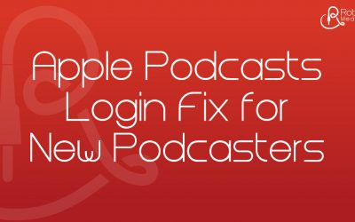 Apple Podcasts Login Fix for New Podcasters: Troubleshooting the login loop