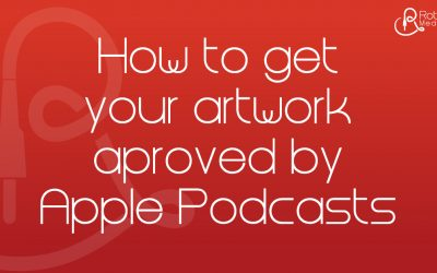How to fix your Podcast Artwork if it's rejected by Apple Podcasts
